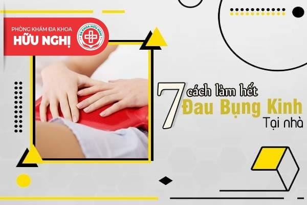7 cách làm hết đau bụng kinh tại nhà