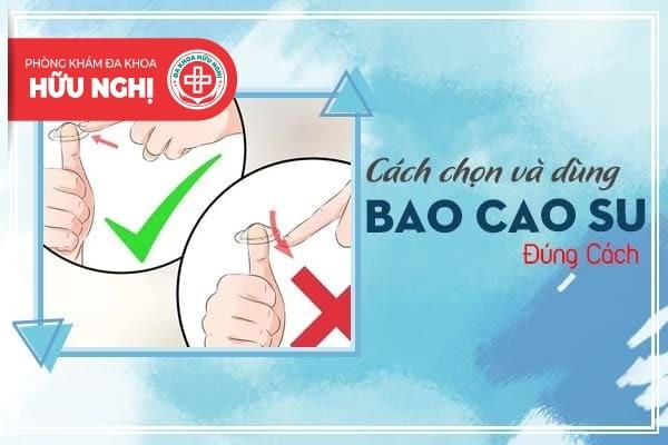Cách chọn và dùng bao cao su mang đến hiệu quả cao