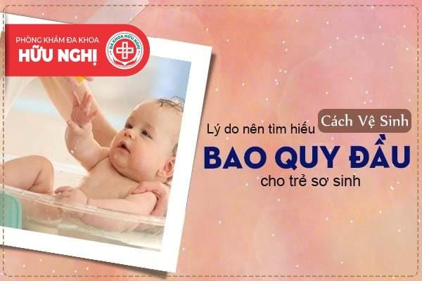 Lý do nên tìm hiểu cách vệ sinh bao quy đầu cho trẻ sơ sinh