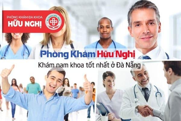 Địa chỉ khám nam khoa tốt nhất ở Đà Nẵng - Phòng khám Hữu Nghị