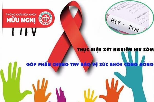 Thực hiện xét nghiệm HIV sớm giúp bảo vệ sức khỏe cộng đồng