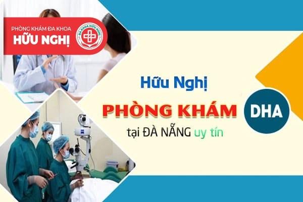 Phòng khám áp dụng phương pháp DHA điều trị bệnh lậu tại Đà Nẵng